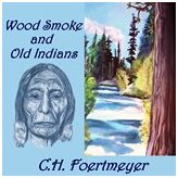 Wood Smoke and Old Indians